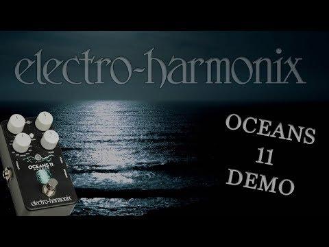 Electro-Harmonix - Oceans 11 - Demo (amazing reverb!)