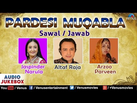 Pardesi Muqabla - Sawal / Jawab : Hindi Qawwali Songs || Audio Jukebox