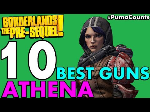 Top 10 Best Guns And Weapons For Athena The Gladiator In Borderlands: The Pre-Sequel! #PumaCounts
