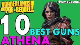 Download lagu Top 10 Best Guns and Weapons for Athena the Gladiator in Borderlands The Pre Sequel PumaCounts MP3