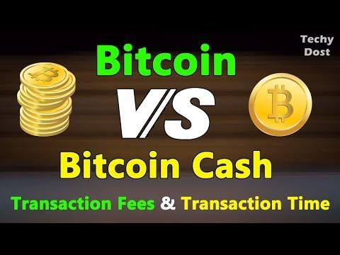 Bitcoin Vs Bitcoin Cash Transactions Fees And Transaction Time