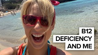 B12 Deficiency and Me!