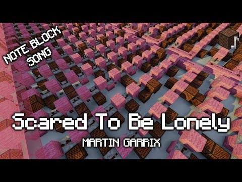 Martin Garrix - Scared To Be Lonely - Minecraft Note Block Song