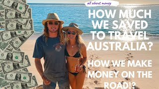 How Much We Saved To Travel Australia? How To Make Money Travelling Full Time? Weekly Travel Budget
