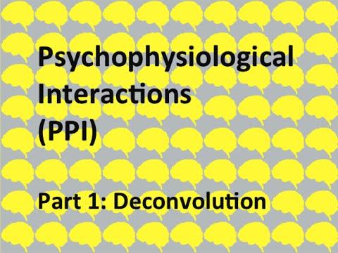 PPI video 1: Deconvolution
