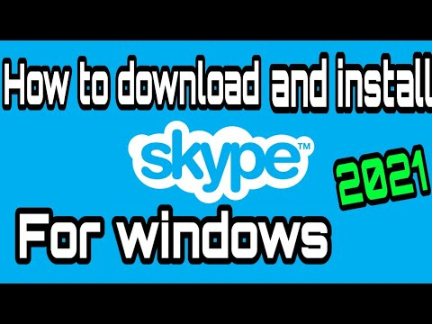 How to download and install Skype App Full 2021 on computer