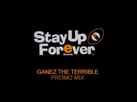 Ganez The Terrible - Stay Up Forever Records - Promo Mix 2009