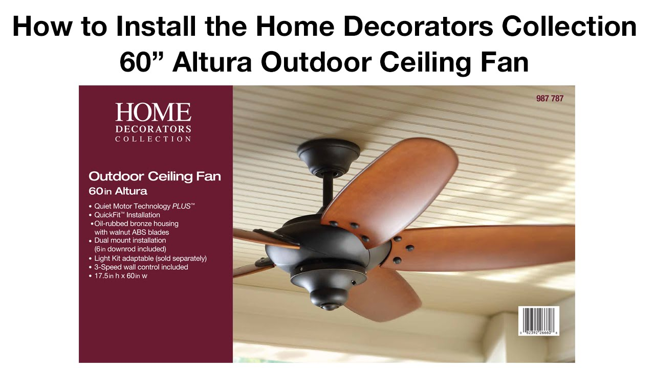 How To Install The 60 In Altura Outdoor Ceiling Fan By Home Decorators Collection Youtube