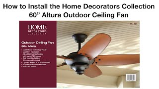 How to Install the 60 In. Altura Outdoor Ceiling Fan by Home Decorators Collection