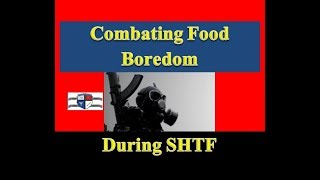 Combating Food Boredom for SHTF