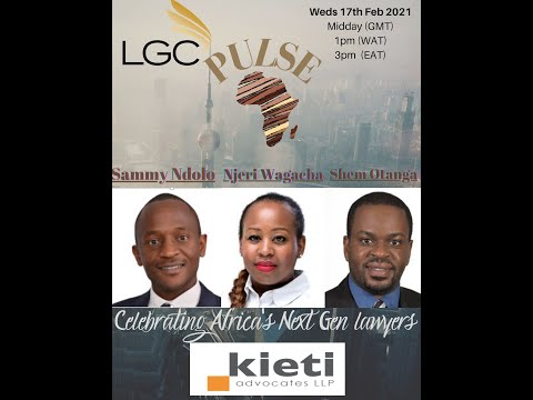 LGC Pulse with Kieti Advocates LLP (Nairobi, Kenya) - Full length interview (February 2021)