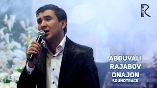 Abduvali Rajabov Onajon Абдували Ражабов Онажон Soundtrack