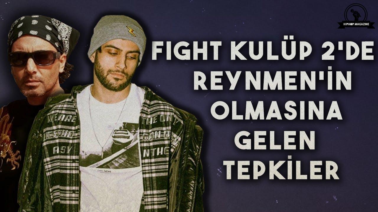 Fight Kulüp 2'de Reynmen'in Olmasına Gelen Tepkiler