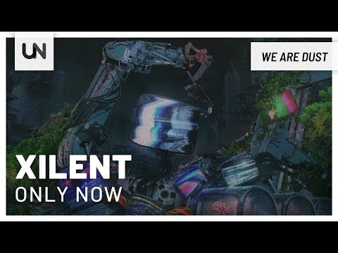 Xilent - Only Now