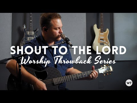Shout To The Lord - Darlene Zschech - Acoustic Cover // Worship Throwback