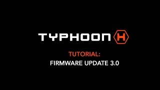 Typhoon H: Firmware update 3.0 Installation Tutorial