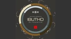 Eltonnick - Ibutho (Original Mix)
