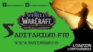 World of Warcraft: Legion - Lone finishes off Legion ready for BfA prepatch!   Sanitarium.FM