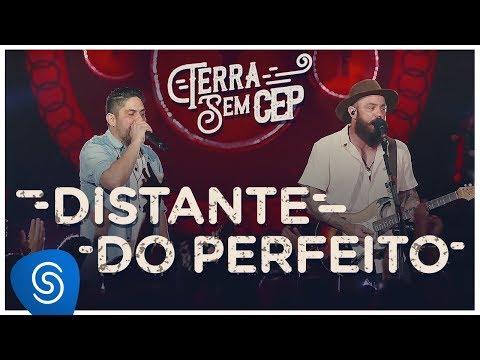 Jorge & Mateus - Distante do Perfeito [Terra Sem CEP] (V�deo Oficial)