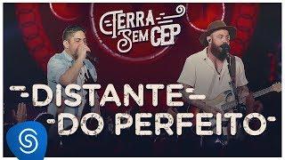 Baixar Jorge & Mateus - Distante do Perfeito [Terra Sem CEP] (Vídeo Oficial)