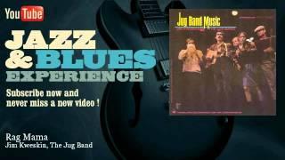 Jim Kweskin, The Jug Band - Rag Mama - JazzAndBluesExperience