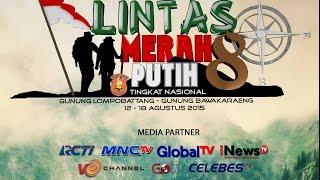 Video LINTAS MERAH PUTIH SESSION 8 2015 (Gn. Lompobattang - Gn. Bawakaraeng) Sul-Sel download MP3, 3GP, MP4, WEBM, AVI, FLV Juli 2018