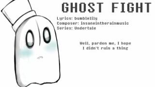 ⌈Original Lyrics⌋ Ghost Fight ⌈Undertale⌋ mp3