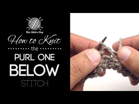 How To Knit The Purl One Below P1b Youtube