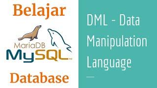 SQL 09 | Belajar INSERT UPDATE DELETE | Data Manipulation Language | DML | Belajar MySQL | MariaDB