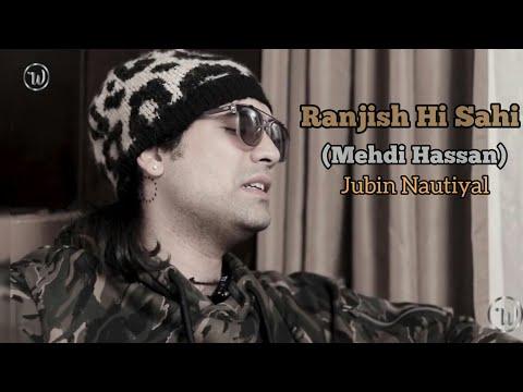 Ranjish Hi Sahi (Mehdi Hassan) | Cover Jubin Nautiyal | Kachcha Chittha 😍