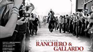 EL KOMANDER-RANCHERO Y GALLARDO(EN VIVO ZAPOPAN) 2012