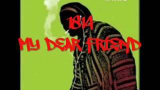 Download 1814 DEAR MY FRIEND MP3 song and Music Video