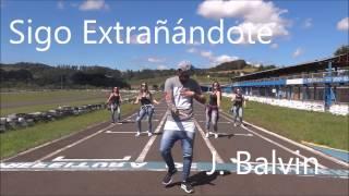 Sigo Extrañándote - J. Balvin -  Coreografia l Cia Art Dance