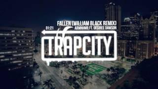 ARMNHMR ft. Desiree Dawson - Fallen (William Black Remix)