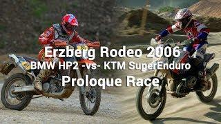 Erzberg Rodeo 2006 BMW HP2 -vs- KTM SuperEnduro Proloque Race