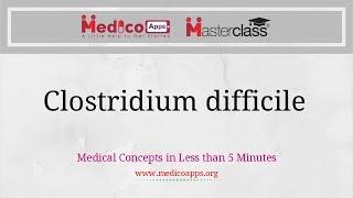 Clostridium difficile   - NEET PG / DNB / AIIMS PG