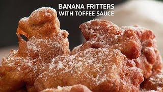 Banana Fritters with Toffee Sauce