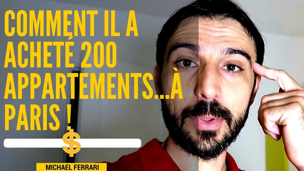 Comment Il A Achete 200 Appartements A Paris 1 2 Youtube