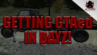 Ello Gets GTAed In DayZ!