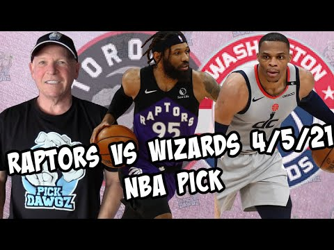 Toronto Raptors vs Washington Wizards 4/5/21 Free NBA Pick and Prediction (NBA Betting Tips)