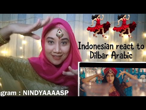 Dilbar Arabic Version | Fnaire Feat. Nora Fatehi | INDONESIA REACTION