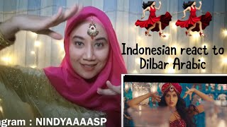 Dilbar Arabic Version | Fnaire Feat. Nora Fatehi | INDONESIA REACTION