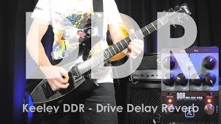 Keeley DDR - Drive Delay Reverb - Demo