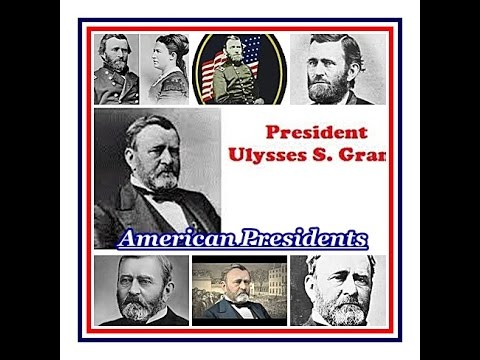 American Presidents - Ulysses S. Grant 18th US President