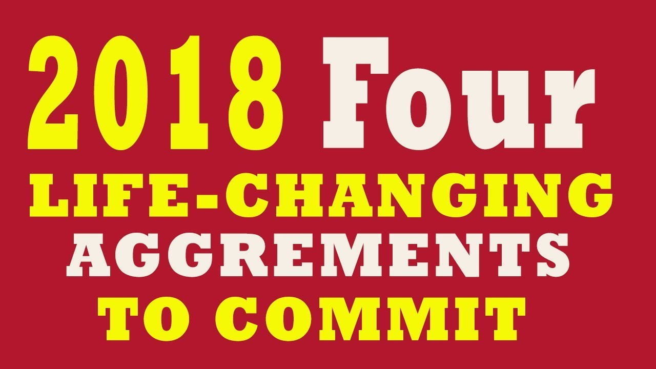 Four Life Changing Agreements To Commit In 2018 Practical Guide To