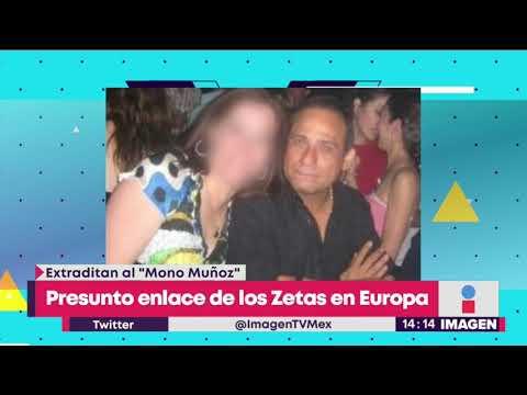 Extraditan a presunto enlace de Los Zetas en Europa   Noticias con Yuriria Sierra