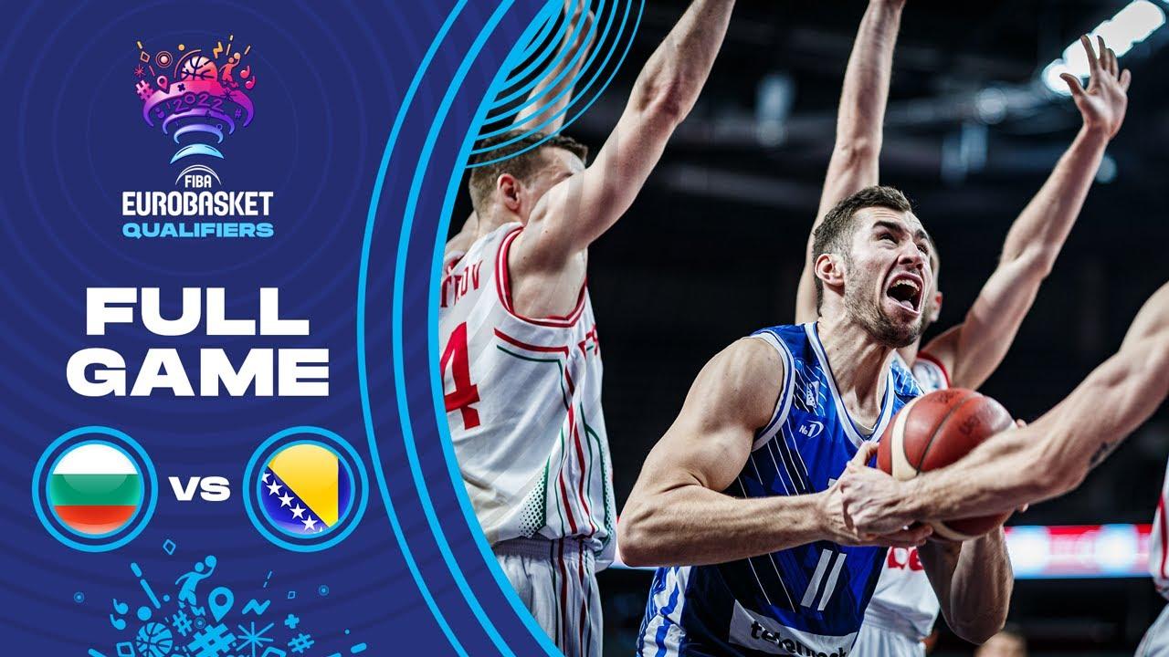 Bulgaria v Bosnia and Herzegovina   Full Game - FIBA EuroBasket Qualifiers 2022
