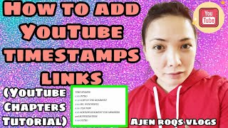 HOW TO ADD YOUṪUBE TIMESTAMPS LINKS(YOUTUBE CHAPTER TUTORIAL) /AJEN ROQS VLOGS