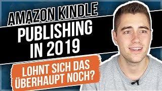 Amazon Kindle Publishing in 2019 - Lohnt sich das überhaupt noch?