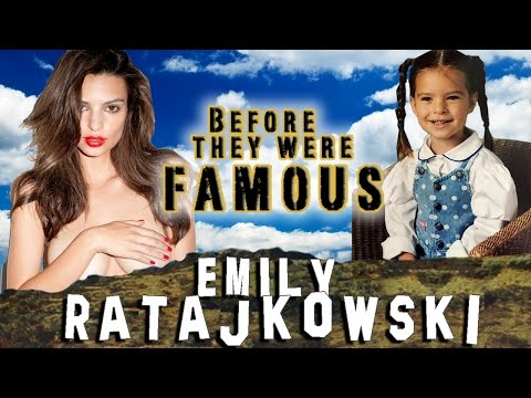 EMILY RATAJKOWSKI  Before They Were Famous